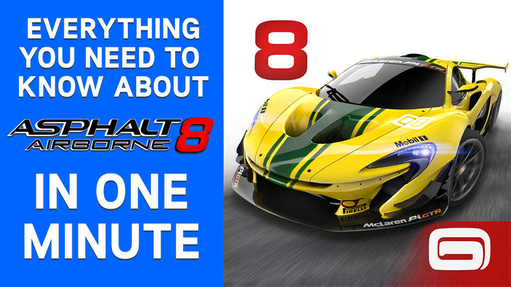 Everything about Asphalt 8 in one minute