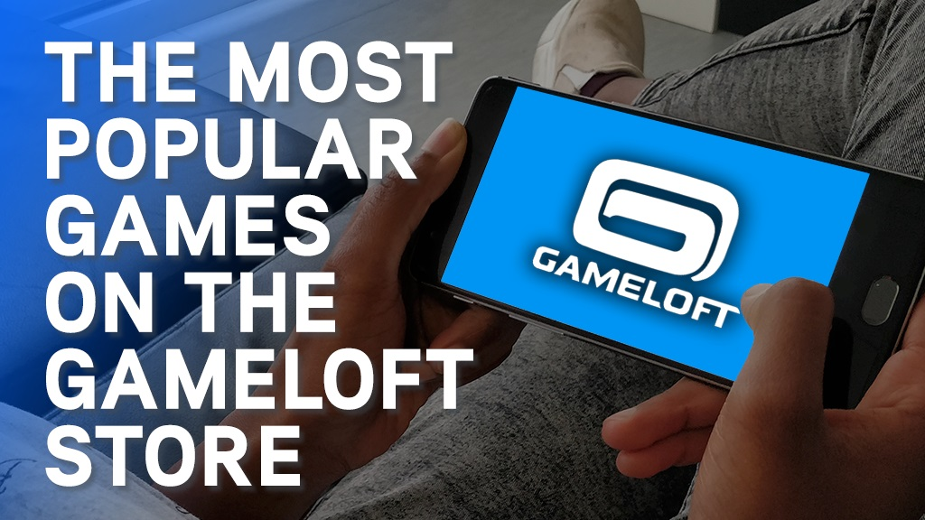 Top Games On The Gameloft Store Gameloft Central